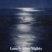 Lonely Blue Nights by Various Artists