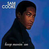 Keep Movin' On by Sam Cooke