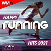 Happy Running Hits 2021 Workout Session (60 Minutes Non-Stop Mixed Compilation for Fitness & Workout 128 Bpm) von Workout Music Tv