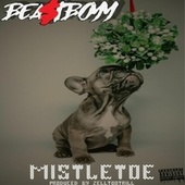 MISTLETOE by Bea$tboyy