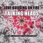 Love Building on Fire (Live) von Talking Heads