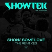 Show Some Love (The Remixes) by Showtek