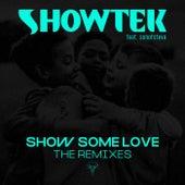 Show Some Love (The Remixes) von Showtek