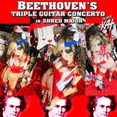 Beethoven's Triple Guitar Concerto In Shred Major de The Great Kat