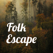 Folk Escape von Various Artists