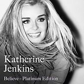 Believe Platinum Edition by Katherine Jenkins