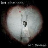 Her Diamonds von Rob Thomas