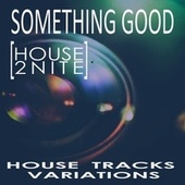 Something Good [House 2Nite] von Various Artists