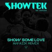 Show Some Love (Awaiik Remix) de Showtek