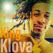 Kings Will Be Kings by King Klova
