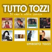 Tutto Tozzi by Umberto Tozzi