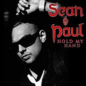 Hold My Hand by Sean Paul