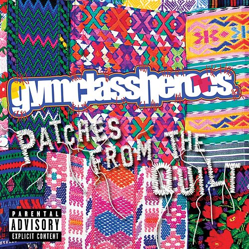 Patches From The Quilt Ep Single Explicit By Gym Class Heroes