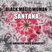 Black Magic Woman (Live) by Santana