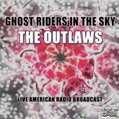 Ghost Riders In The Sky (Live) by The Outlaws