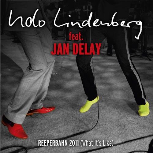 Reeperbahn 2011 [What it's like] [feat. Jan Delay] [MTV Unplugged] von Udo Lindenberg