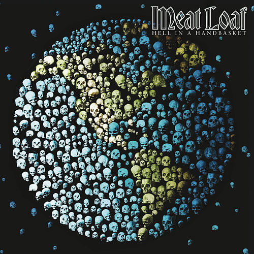 Hell In A Handbasket by Meat Loaf