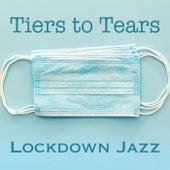 Tiers to Tears Lockdown Jazz de Various Artists