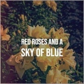 Red Roses And A Sky Of Blue by Various Artists