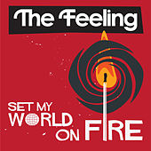 Set My World On Fire de The Feeling