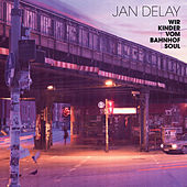 Wir Kinder vom Bahnhof Soul (Re-Release) von Jan Delay