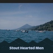 Stout Hearted Men by Various Artists