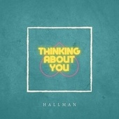 Thinking About You by Hallman