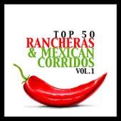 Top 50 Rancheras & Mexican Corridos Vol. 1 van Various Artists