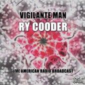 Vigilante Man (Live) de Ry Cooder