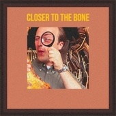 Closer to the Bone by Various Artists