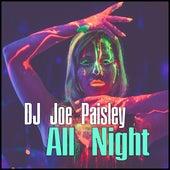 All Night by DJ Joe Paisley