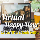 Virtual Happy Hour Drinks With Friends Online de Various Artists