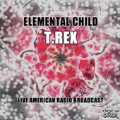 Elemental Child (Live) von T. Rex