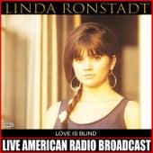 Love Is Blind von Linda Ronstadt