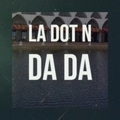 La Dot N Da Da by Various Artists