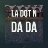 La Dot N Da Da de Various Artists