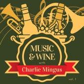 Music & Wine with Charlie Mingus, Vol. 1 by Charlie Mingus