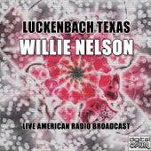 Luckenbach Texas (Live) de Willie Nelson