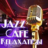 Jazz Cafe Relaxation von Various Artists