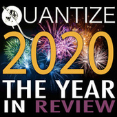 Quantize 2020: The Year In Review - Compiled & Mixed by Thommy Davis by Various Artists