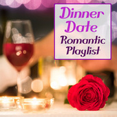 Dinner Date Romantic Playlist by Various Artists
