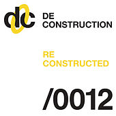 Deconstruction Reconstructed 012 by Various Artists