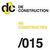 Deconstruction Reconstructed 015 von Various Artists