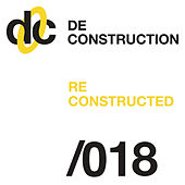 Deconstruction Reconstructed 018 by Various Artists