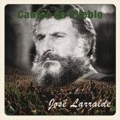 Cantor de Pueblo: Jose Larralde by Jose Larralde