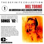 Mel Tormé; an American Jazz Singer and Composer - Songs '62, Volume 1 by Mel Torme