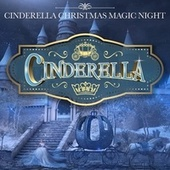 Cinderella (Cinderella Christmas Magic Night) by Various Artists
