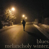 blues melancholy winter by Various Artists