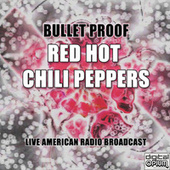 Bullet Proof (Live) by Red Hot Chili Peppers