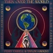 Turn Over the World by Perry Farrell
